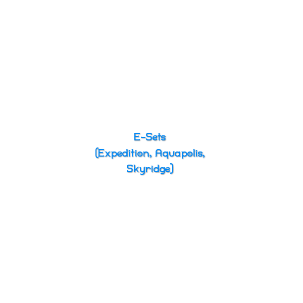 E Sets (Skyridge, Expedition, Aquapolis)