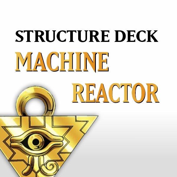 Structure Deck - Machine Reactor (SR03)