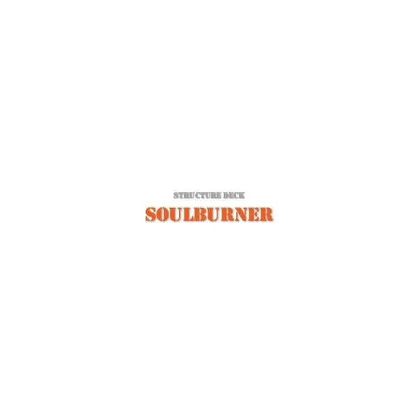 Structure Deck - Soulburner (SDSB)