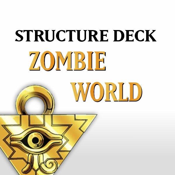 Structure Deck - Zombie World (SDZW)