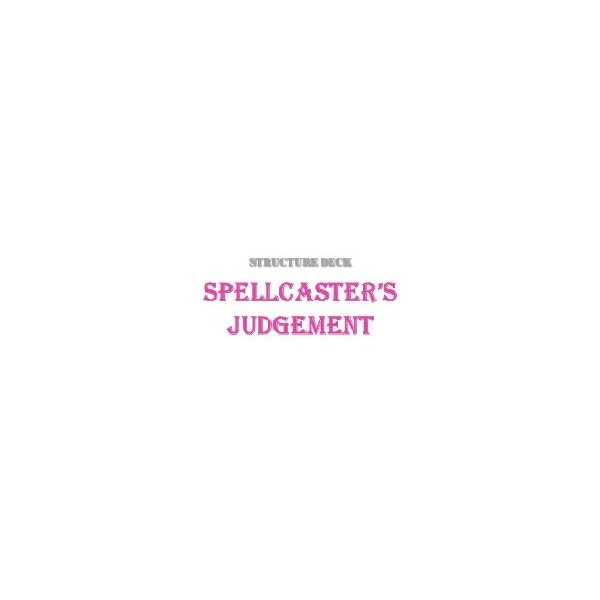 Structure Deck - Spellcaster's Judgment (SD6)