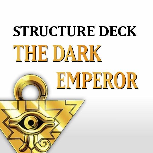 Structure Deck - The Dark Emperor (SDDE)