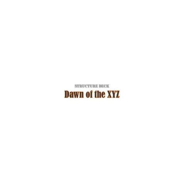 Structure Deck - Dawn of the Xyz (YS11)